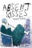 Absent Kisses by Frances Gapper book cover