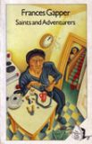 Book cover: Saints and Adventurers by Frances Gapper
